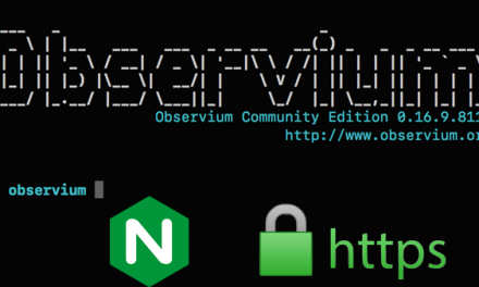 Observium : NGinx, PHP 7 et HTTPS