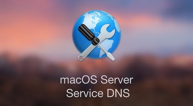 macOS Server : Service DNS
