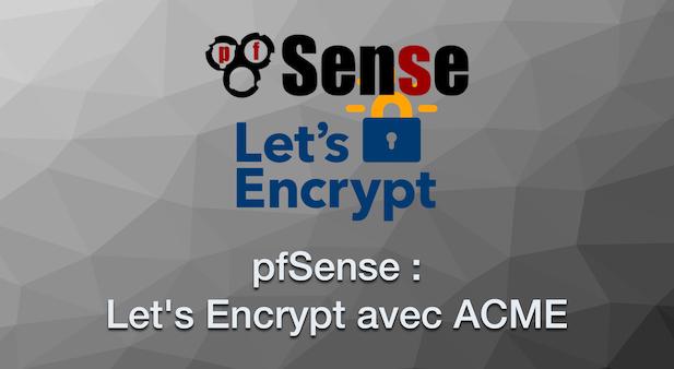 pfSense 2.3 : Obtenir des certificats Let's Encrypt avec ACME