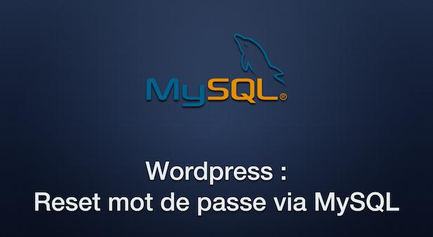 WordPress : Reset mot de passe via MySQL