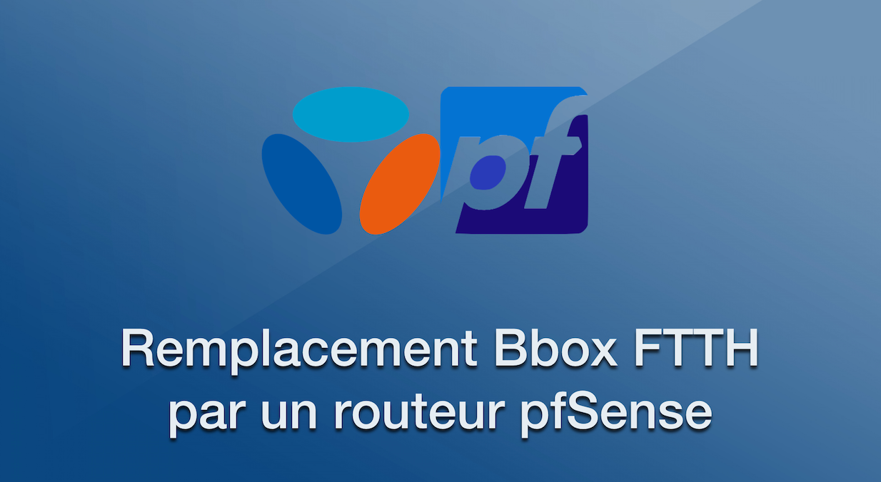 bbox ftth remplacement par un routeur pfsense adrien furet. Black Bedroom Furniture Sets. Home Design Ideas